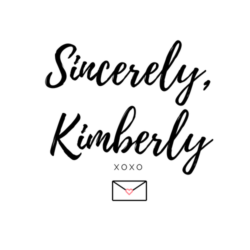 Sincerely, Kimberly XOXO